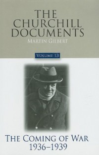 The-Churchill-Documents-Volume-13-The-Coming-of-War-1936-1939