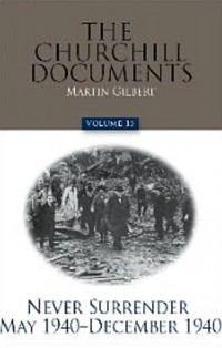 The-Churchill-Documents,-Volume-15--Never-Surrender,-May-1940---December-1940