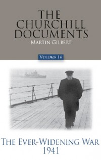 The-Churchill-Documents,-Volume-16-The-Ever-Widening-War,-1941