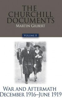 The-Churchill-Documents,-Volume-8-War-and-Aftermath,-December-1916-–-June-1919