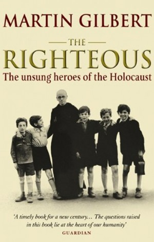 The-Righteous-The-Unsung-Heroes-of-the-Holocaust