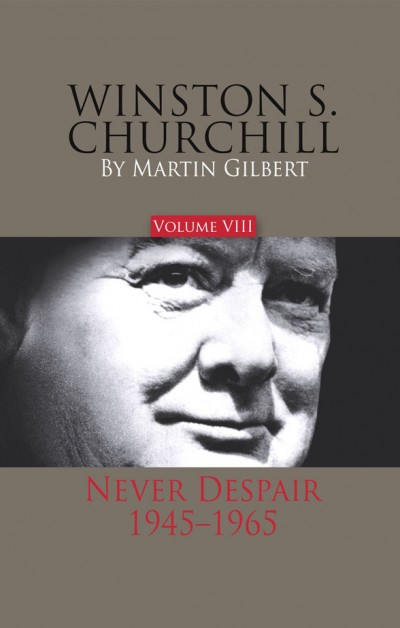 Winston-S-Churchill,-Volume-VIII-Never-Despair-1945-1965