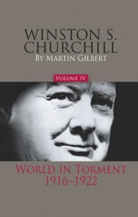 Winston-S.-Churchill,-Volume-IV-World-in-Torment,-1916-1922